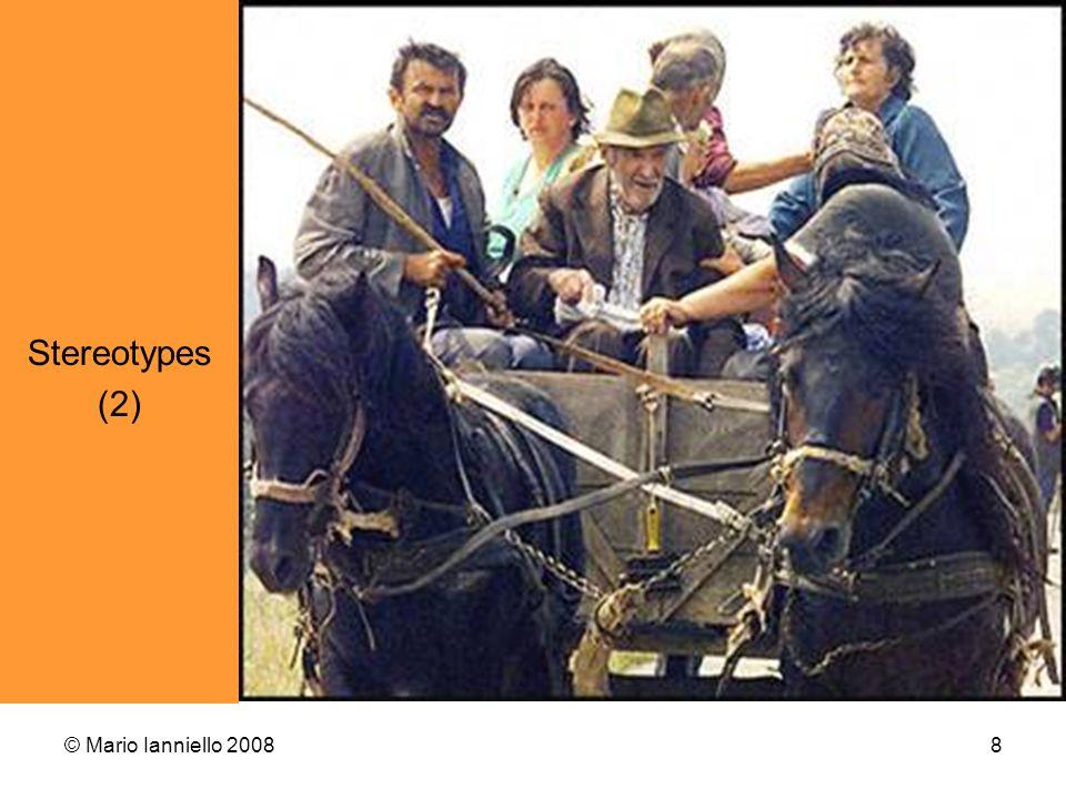 © Mario Ianniello 20088 Stereotypes (2)