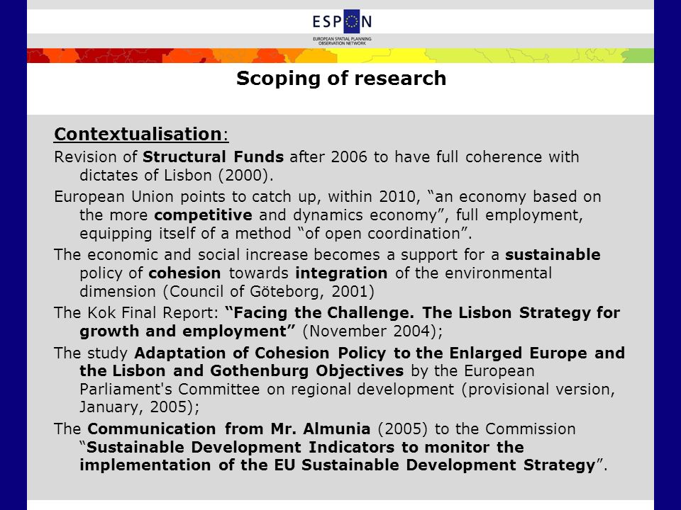 Scoping of research Contextualisation: Revision of Structural Funds after 2006 to have full coherence with dictates of Lisbon (2000). European Union p