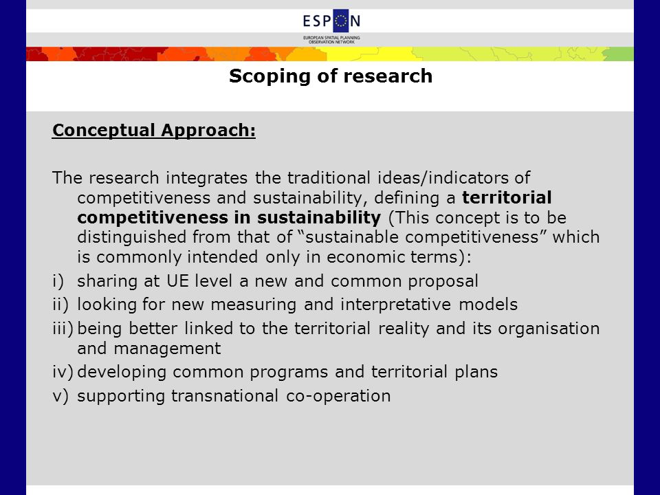 Scoping of research Conceptual Approach: The research integrates the traditional ideas/indicators of competitiveness and sustainability, defining a te