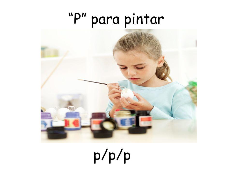 P para pintar p/p/p