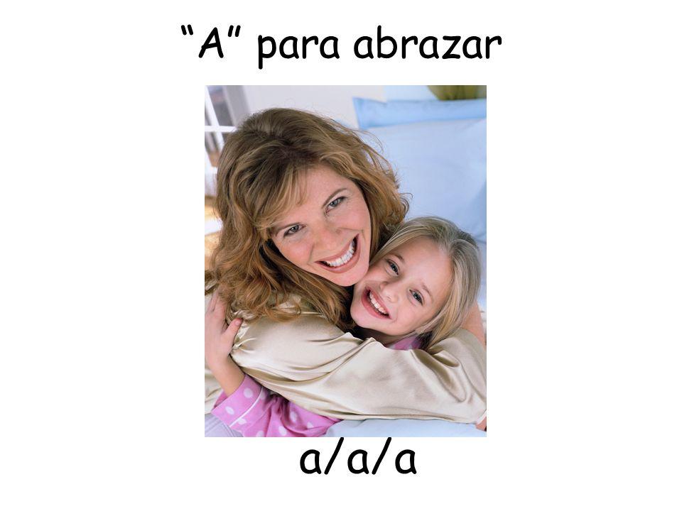 A para abrazar a/a/a