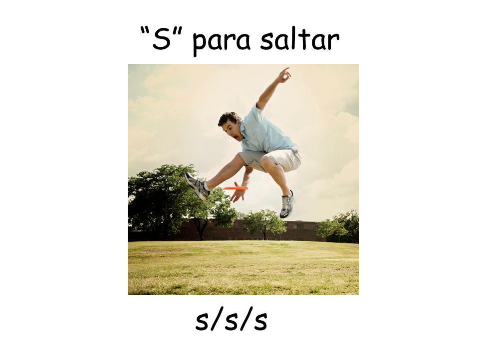 S para saltar s/s/s