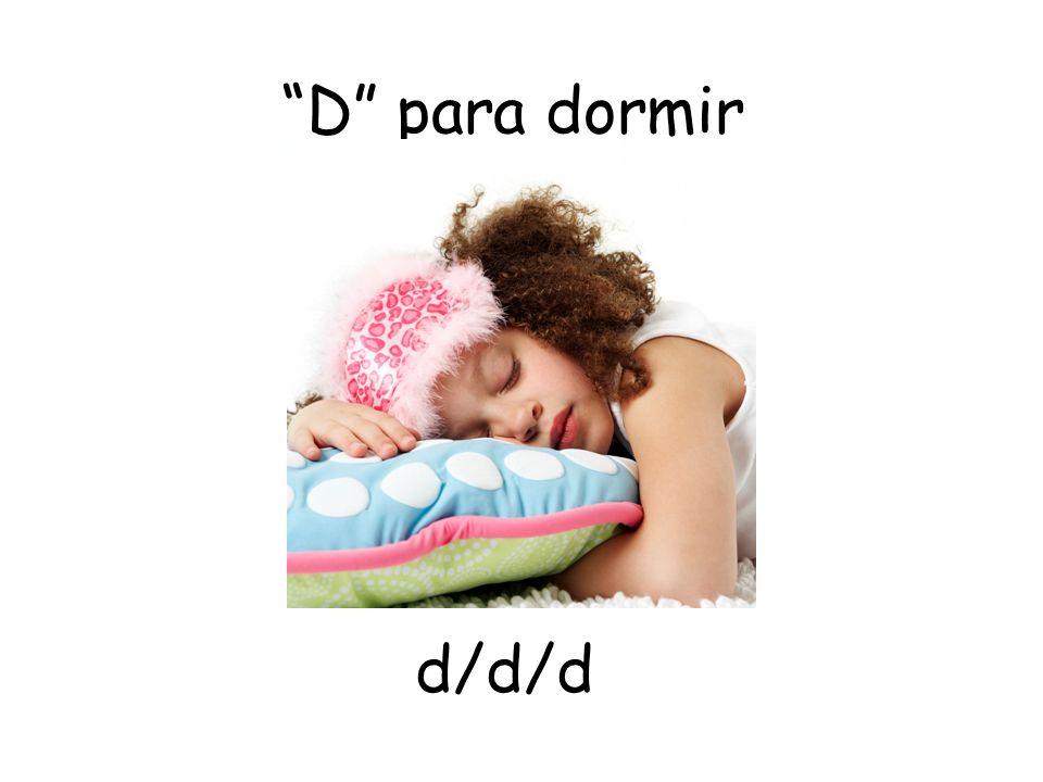 D para dormir d/d/d