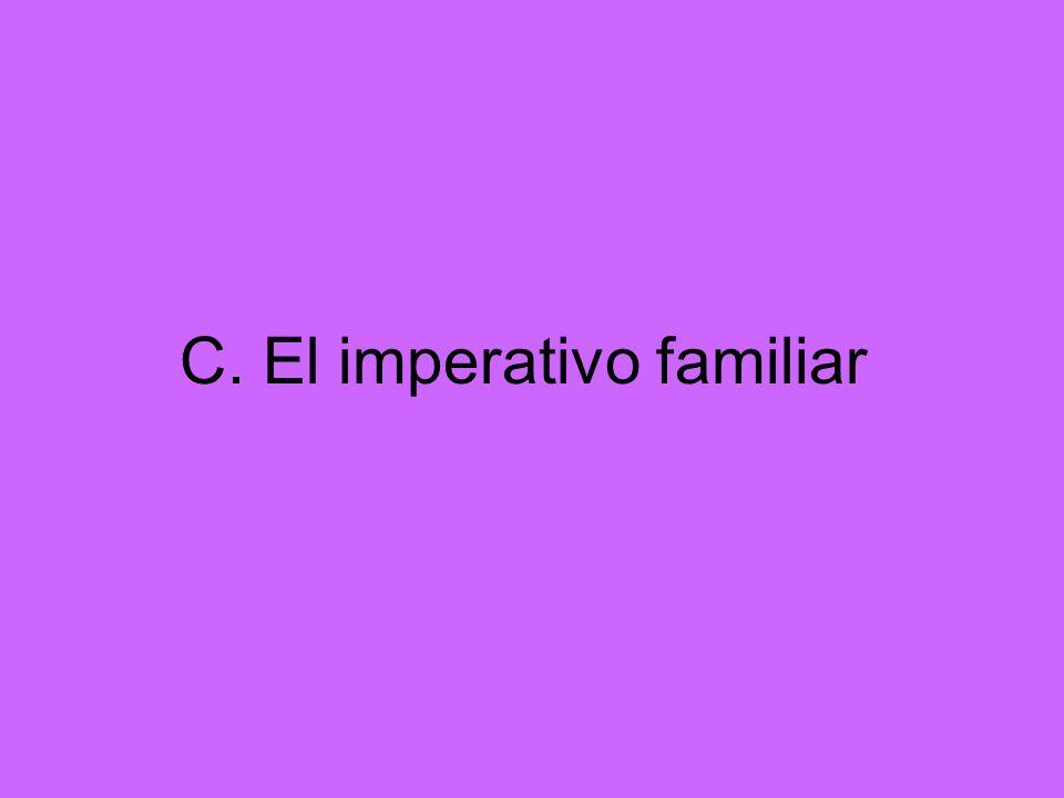 C. El imperativo familiar