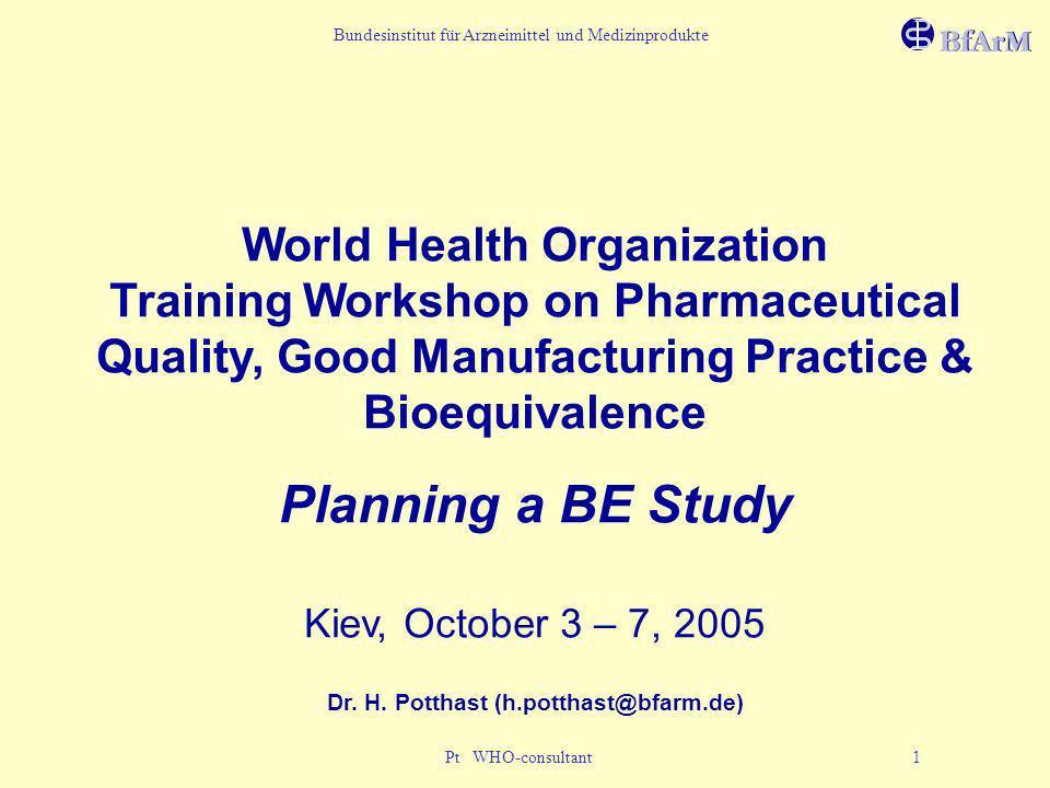 Bundesinstitut für Arzneimittel und Medizinprodukte Pt WHO-consultant 1 World Health Organization Training Workshop on Pharmaceutical Quality, Good Ma