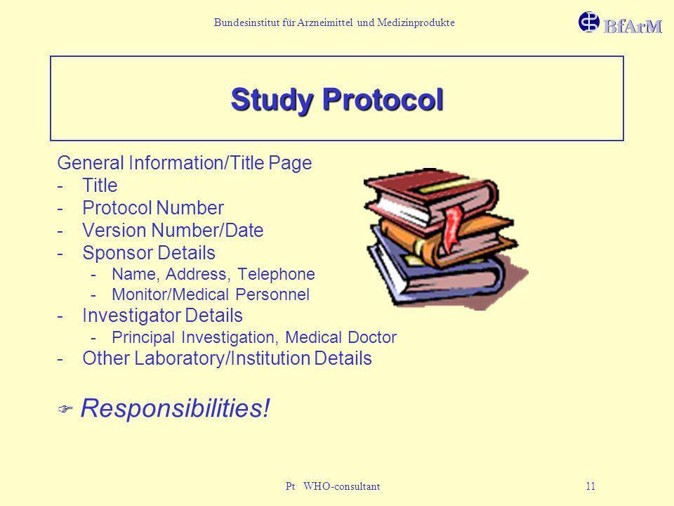Bundesinstitut für Arzneimittel und Medizinprodukte Pt WHO-consultant 11 Study Protocol General Information/Title Page -Title -Protocol Number -Versio