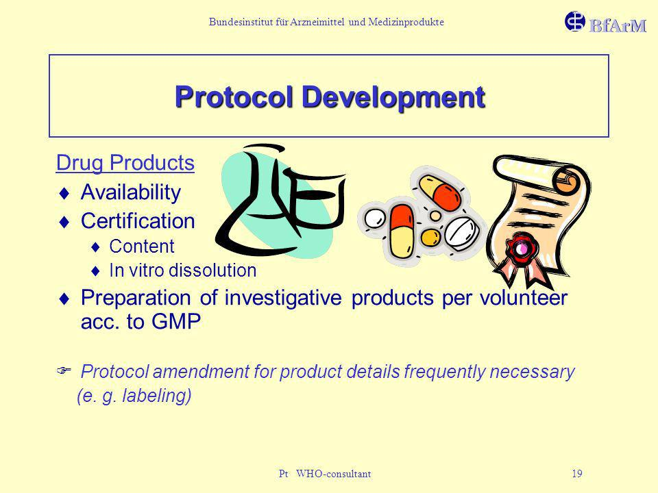 Bundesinstitut für Arzneimittel und Medizinprodukte Pt WHO-consultant 19 Protocol Development Drug Products Availability Certification Content In vitr