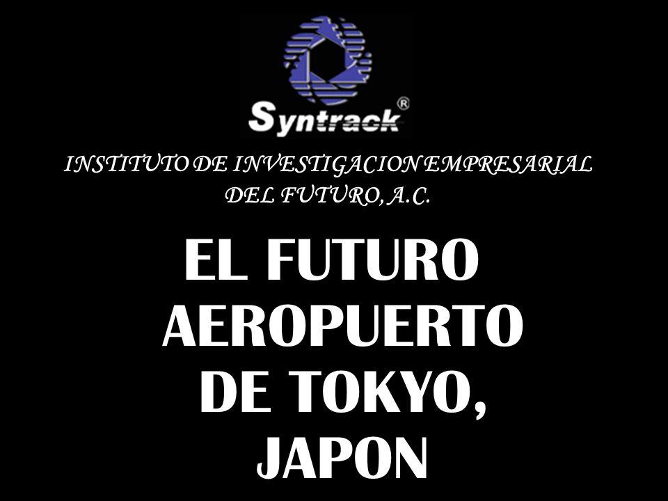 EL FUTURO AEROPUERTO DE TOKYO, JAPON INSTITUTO DE INVESTIGACION EMPRESARIAL DEL FUTURO, A.C.