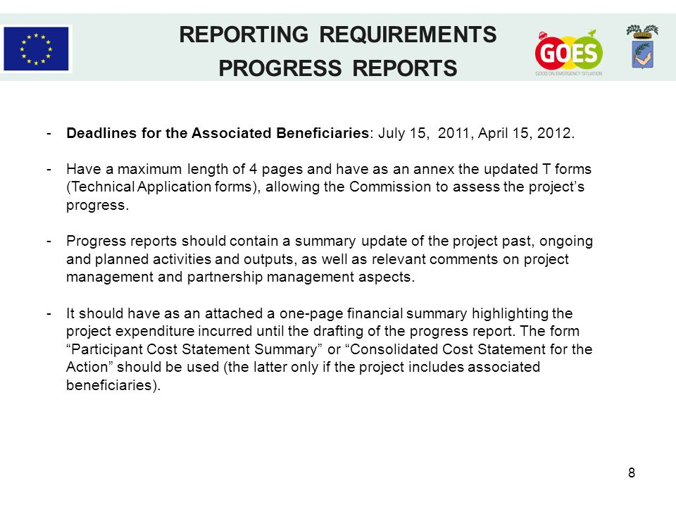 8 REPORTING REQUIREMENTS PROGRESS REPORTS -Deadlines for the Associated Beneficiaries: July 15, 2011, April 15, 2012. -Have a maximum length of 4 page