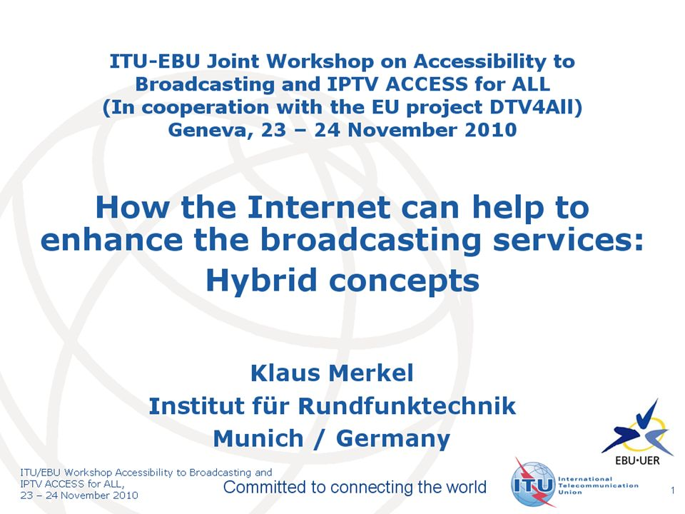 © IRT – Klaus Merkel Institut für Rundfunktechnik ITU-EBU Event 23.11.2010 How the internet can help