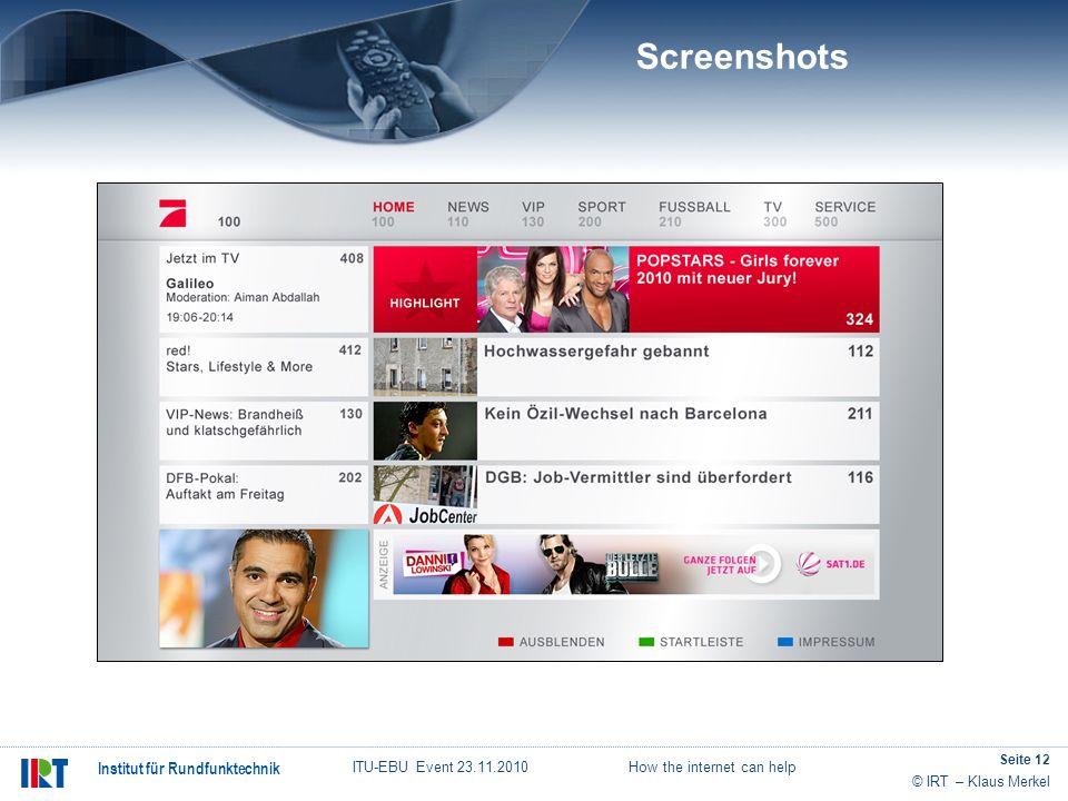 © IRT – Klaus Merkel Institut für Rundfunktechnik ITU-EBU Event 23.11.2010 How the internet can help Seite 12 Screenshots