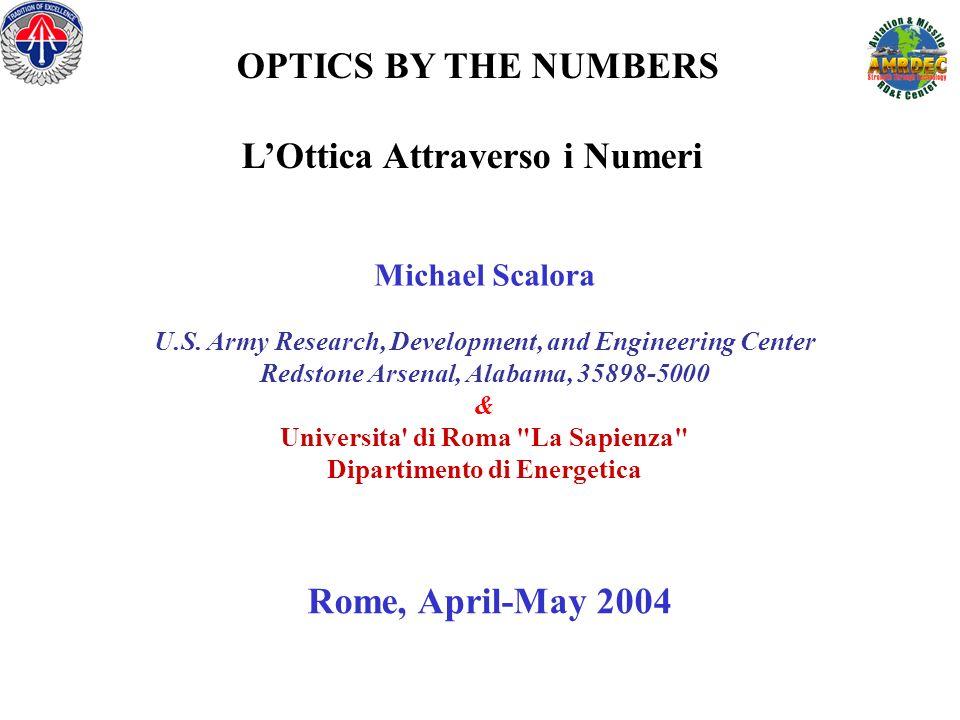 Michael Scalora U.S. Army Research, Development, and Engineering Center Redstone Arsenal, Alabama, 35898-5000 & Universita' di Roma