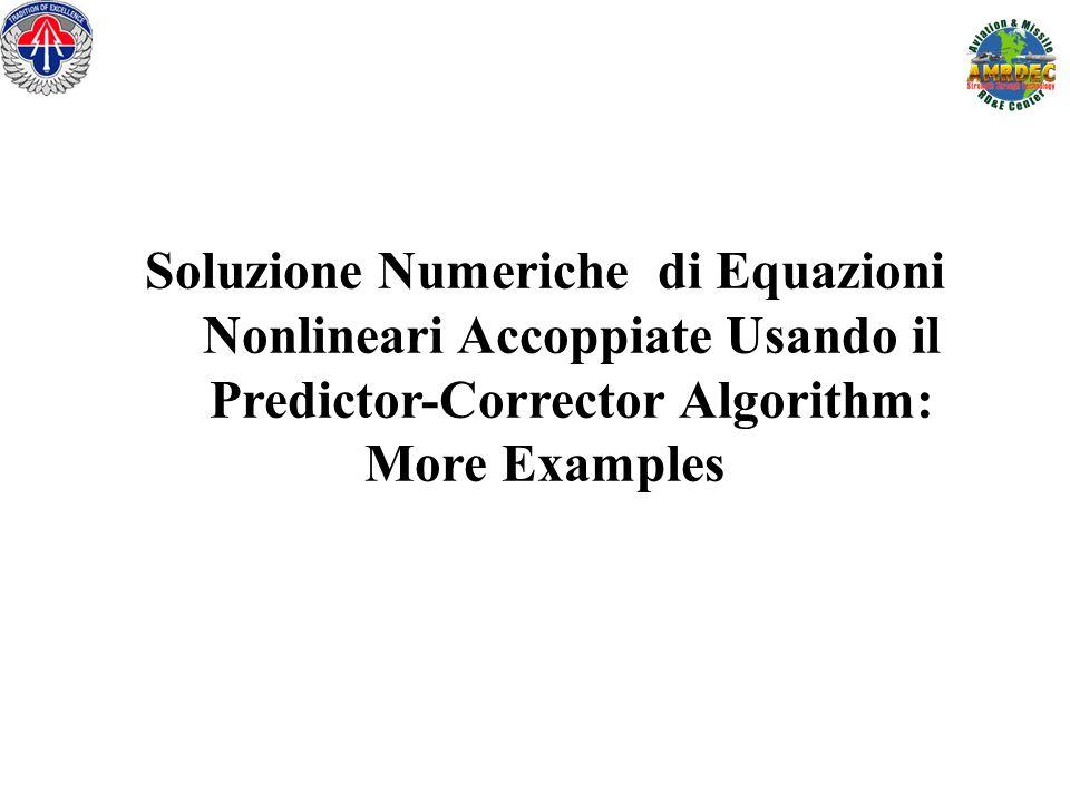 Soluzione Numeriche di Equazioni Nonlineari Accoppiate Usando il Predictor-Corrector Algorithm: More Examples