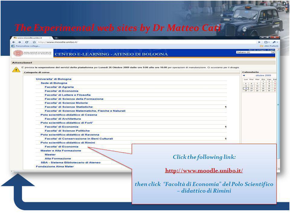 Click the following link: http://www.moodle.unibo.it/ then click Facoltà di Economia del Polo Scientifico – didattico di Rimini Click the following li