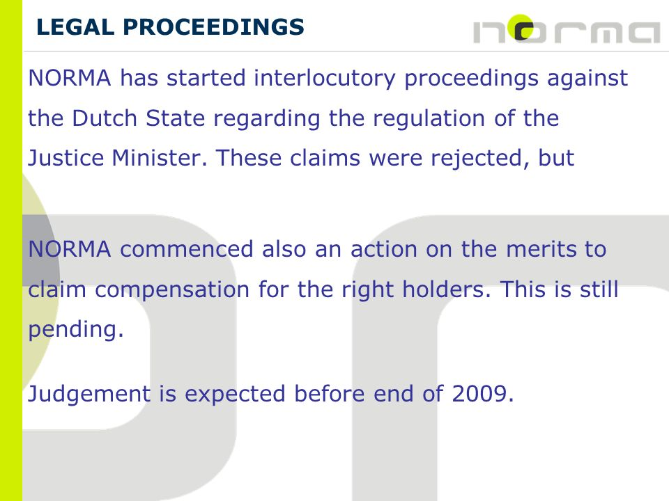 NORMA has started interlocutory proceedings against the Dutch State regarding the regulation of the Justice Minister.