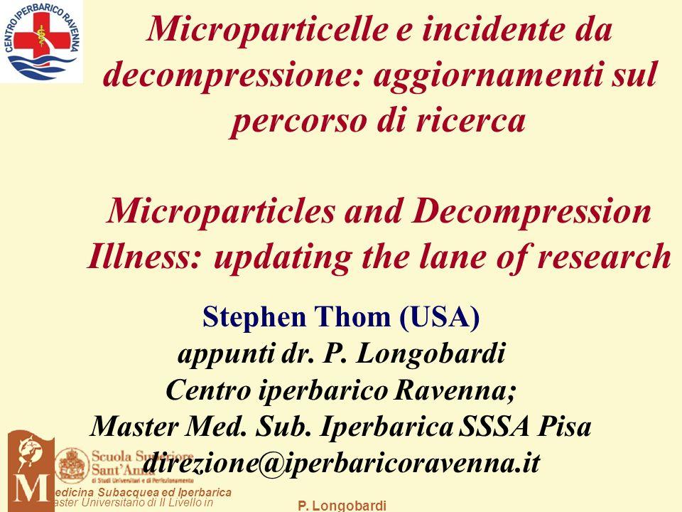 P. Longobardi aster Universitario di II Livello in edicina Subacquea ed Iperbarica Stephen Thom (USA) appunti dr. P. Longobardi Centro iperbarico Rave