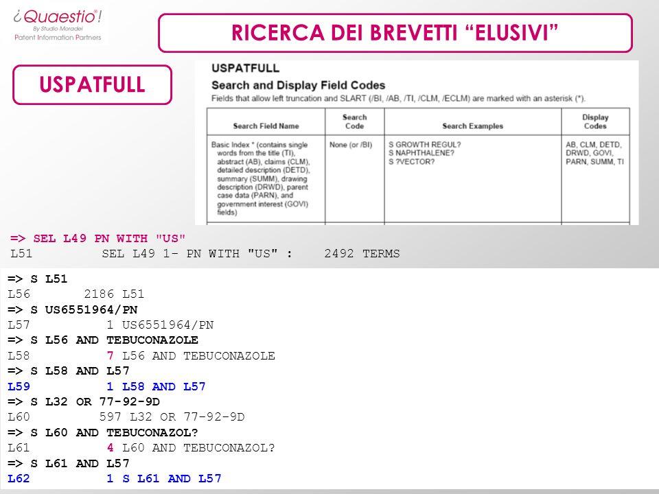 RICERCA DEI BREVETTI ELUSIVI USPATFULL => SEL L49 PN WITH