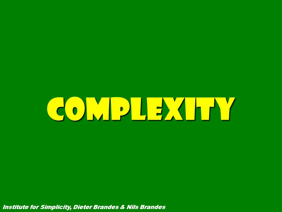 Complexity Institute for Simplicity, Dieter Brandes & Nils Brandes