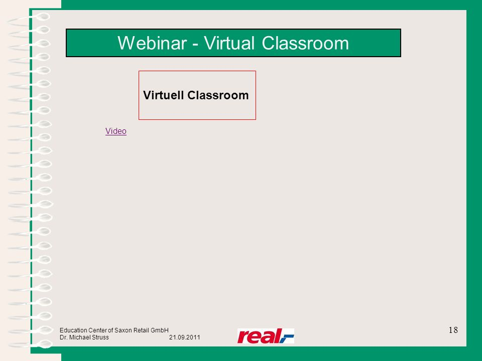 Education Center of Saxon Retail GmbH Dr. Michael Struss 21.09.2011 Webinar - Virtual Classroom 18 Video Virtuell Classroom