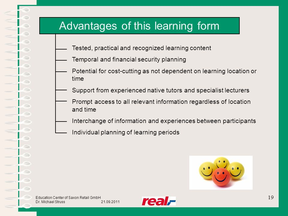 Education Center of Saxon Retail GmbH Dr. Michael Struss 21.09.2011 Advantages of this learning form Tested, practical and recognized learning content