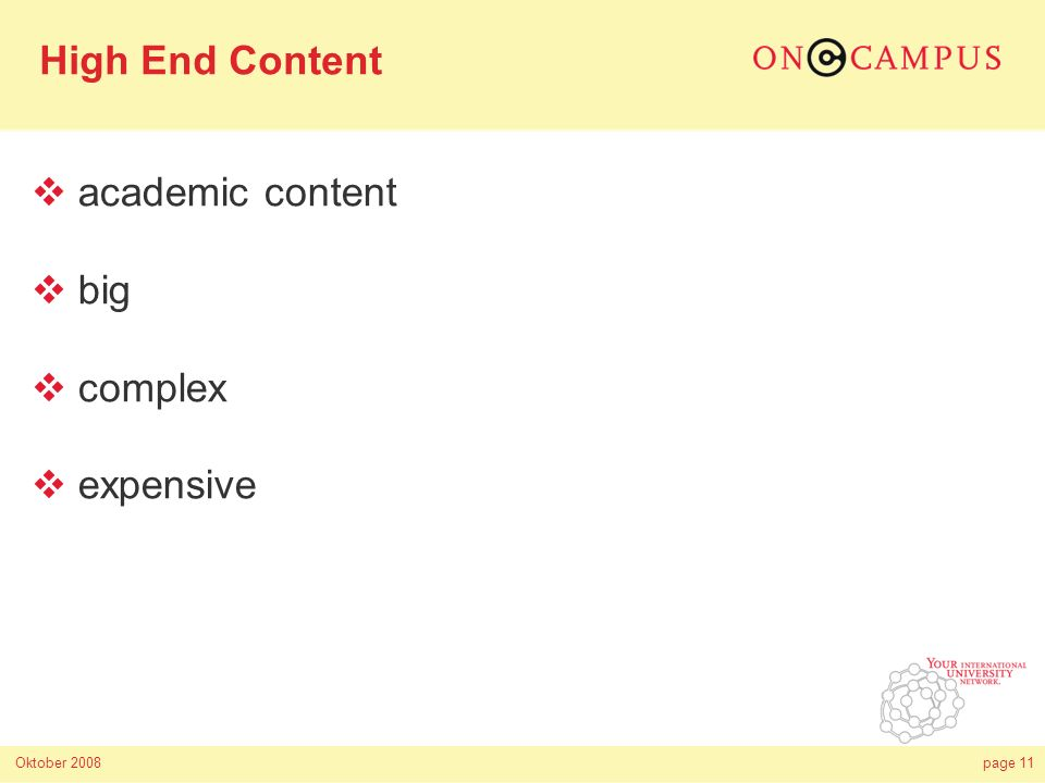 Oktober 2008page 11 academic content big complex expensive High End Content