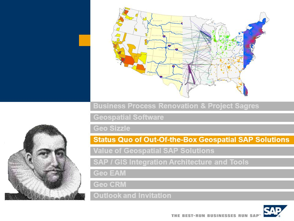 Business Process Renovation & Project Sagres Geospatial Software Geo Sizzle Status Quo of Out-Of-the-Box Geospatial SAP Solutions Value of Geospatial