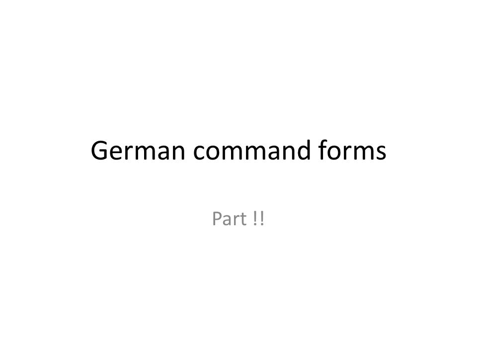 German command forms Part !!