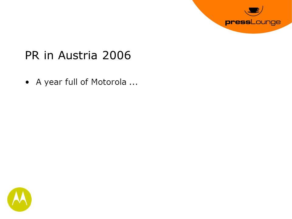 PR in Austria 2006 A year full of Motorola...
