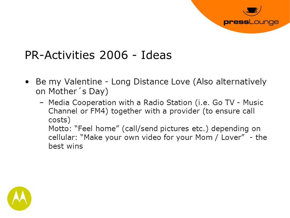 Be my Valentine - Long Distance Love (Also alternatively on Mother´s Day) –Media Cooperation with a Radio Station (i.e.