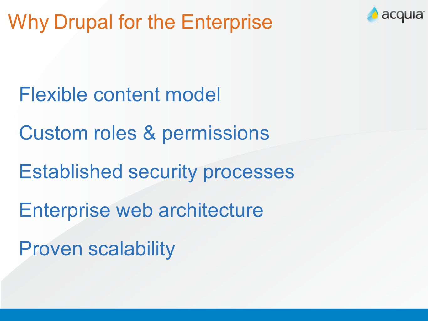 Learn More: Drupal TCO Whitepaper http://acquia.com/resour ces/whitepapers