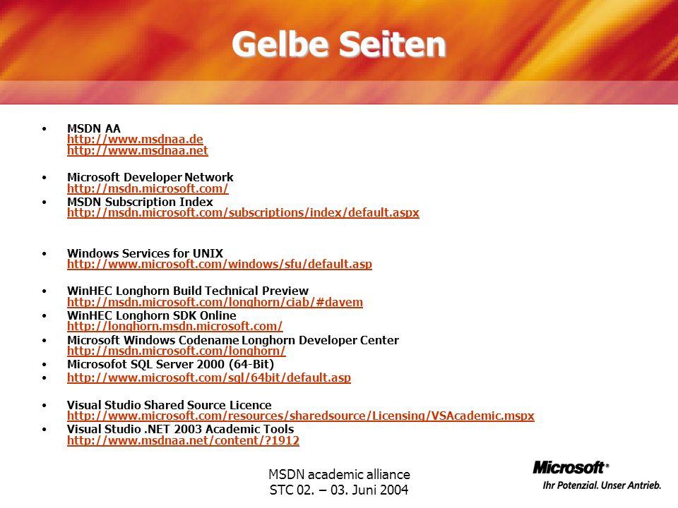 MSDN academic alliance STC 02. – 03. Juni 2004 Gelbe Seiten MSDN AA http://www.msdnaa.de http://www.msdnaa.net http://www.msdnaa.de http://www.msdnaa.