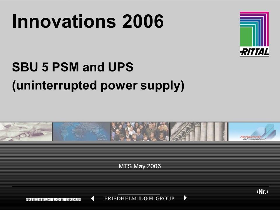 Nr. MTS May 2006 Innovations 2006 SBU 5 PSM and UPS (uninterrupted power supply)