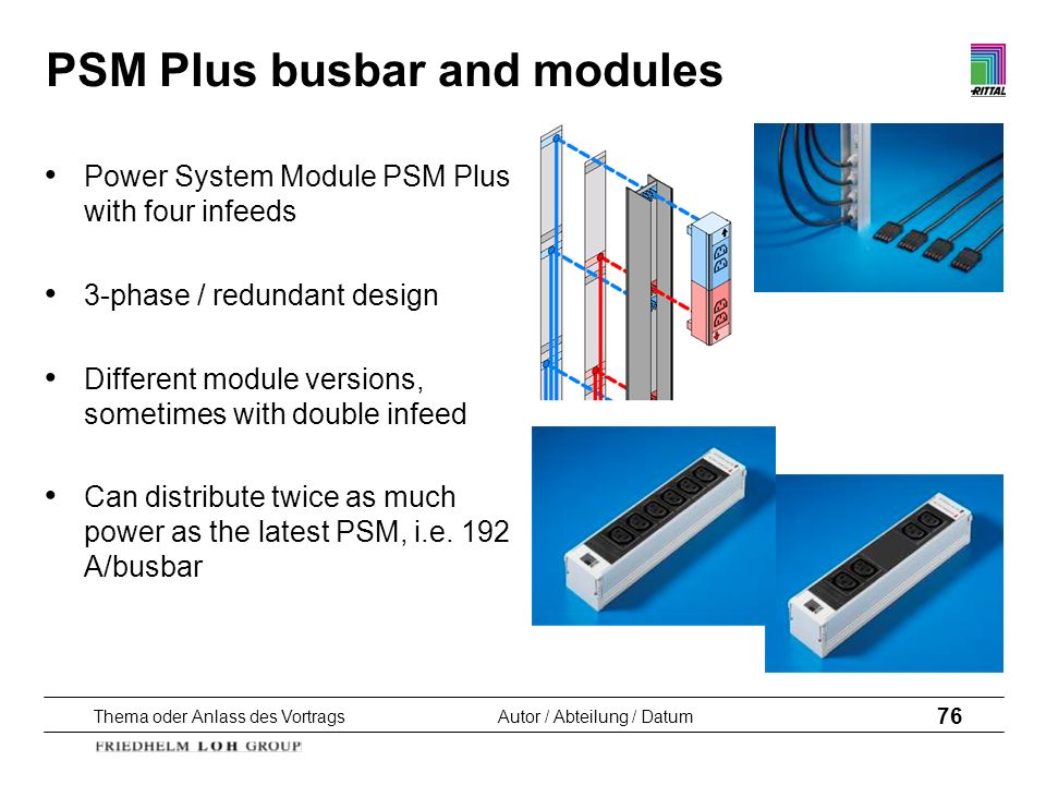 Thema oder Anlass des VortragsAutor / Abteilung / Datum 76 PSM Plus busbar and modules Power System Module PSM Plus with four infeeds 3-phase / redund