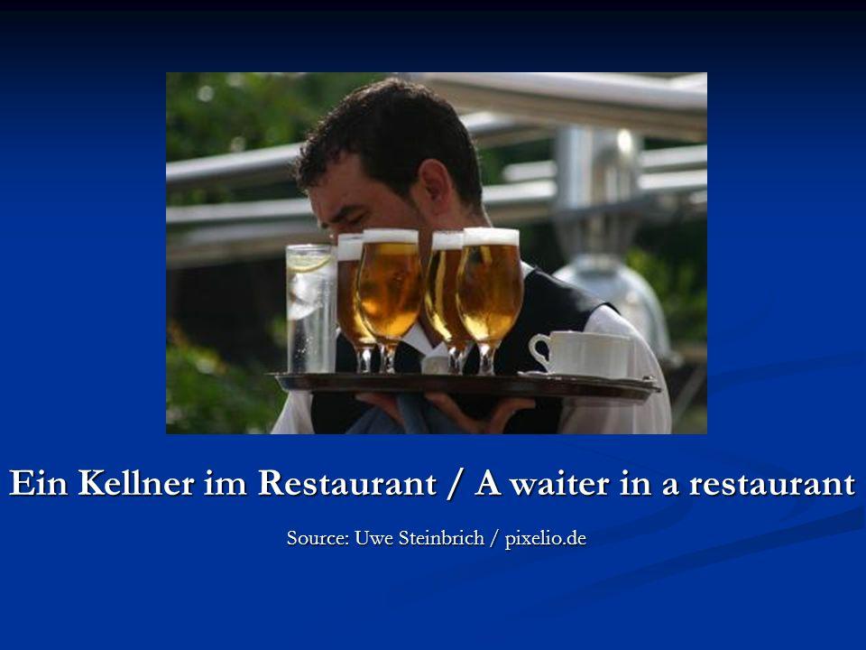 Ein Kellner im Restaurant / A waiter in a restaurant Source: Uwe Steinbrich / pixelio.de Source: Uwe Steinbrich / pixelio.de