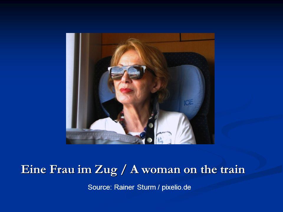 Eine Frau im Zug / A woman on the train Eine Frau im Zug / A woman on the train Source: Rainer Sturm / pixelio.de