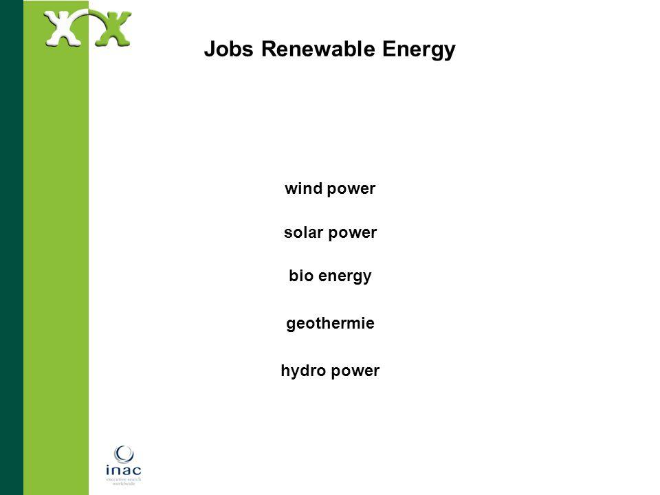 Jobs Renewable Energy wind power solar power bio energy geothermie hydro power