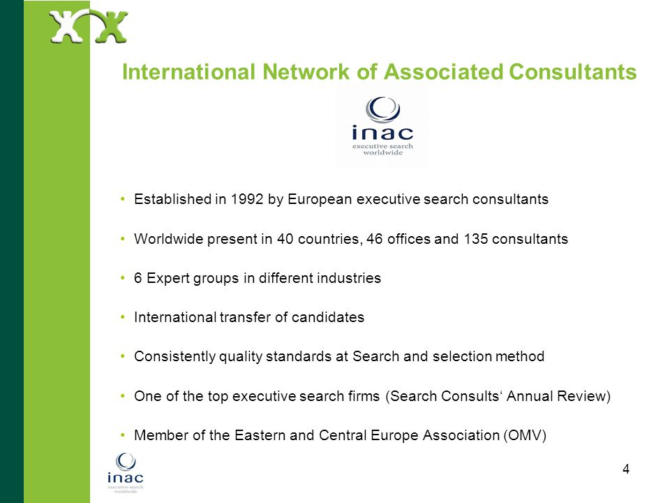 4 Established in 1992 by European executive search consultants Worldwide present in 40 countries, 46 offices and 135 consultants 6 Expert groups in di