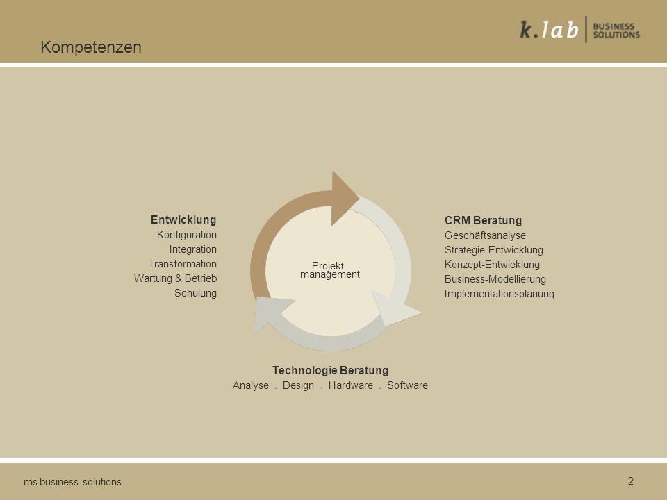 2 ms business solutions Kompetenzen CRM Beratung Geschäftsanalyse Strategie-Entwicklung Konzept-Entwicklung Business-Modellierung Implementationsplanung Technologie Beratung Analyse.