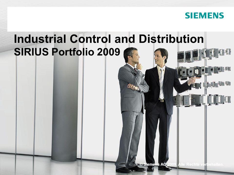 © Siemens AG 2009. Alle Rechte vorbehalten. Industrial Control and Distribution SIRIUS Portfolio 2009