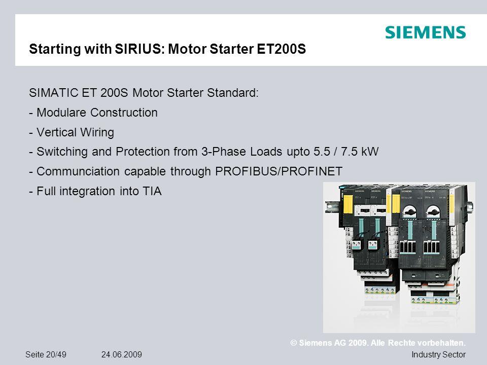© Siemens AG 2009. Alle Rechte vorbehalten. Industry SectorSeite 20/4924.06.2009 Starting with SIRIUS: Motor Starter ET200S SIMATIC ET 200S Motor Star