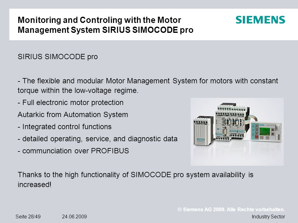 © Siemens AG 2009. Alle Rechte vorbehalten. Industry SectorSeite 28/4924.06.2009 Monitoring and Controling with the Motor Management System SIRIUS SIM