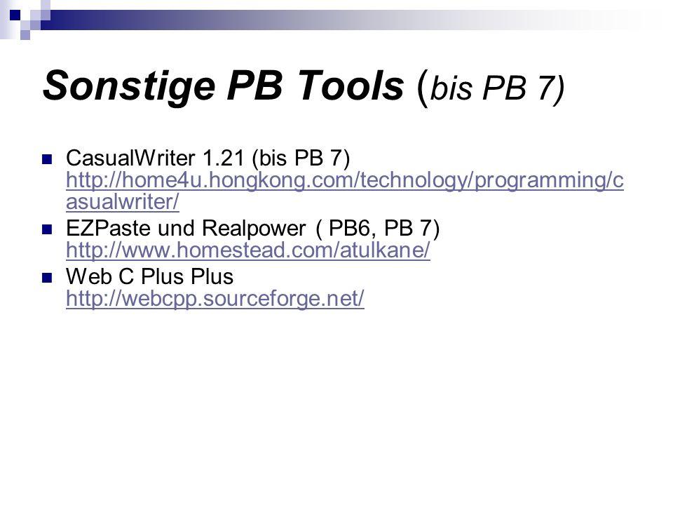 Sonstige PB Tools ( bis PB 7) CasualWriter 1.21 (bis PB 7) http://home4u.hongkong.com/technology/programming/c asualwriter/ http://home4u.hongkong.com