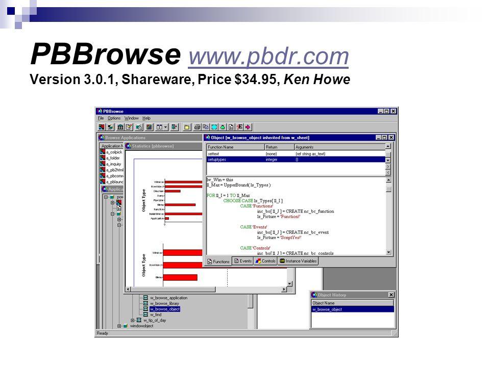PBBrowse www.pbdr.com Version 3.0.1, Shareware, Price $34.95, Ken Howe www.pbdr.com