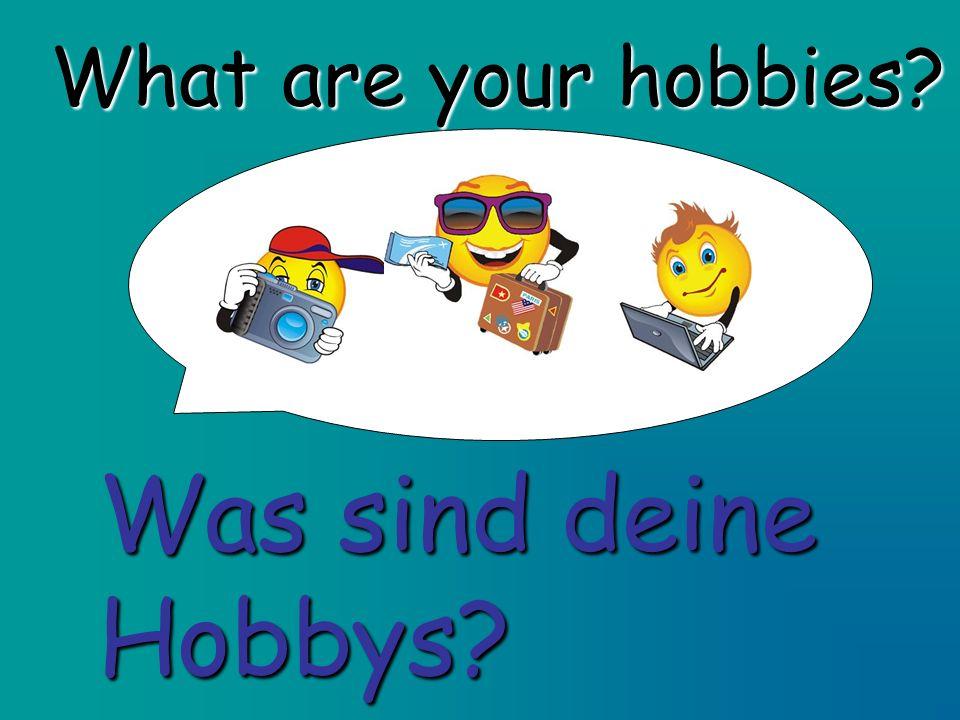 What are your hobbies? Was sind deine Hobbys?