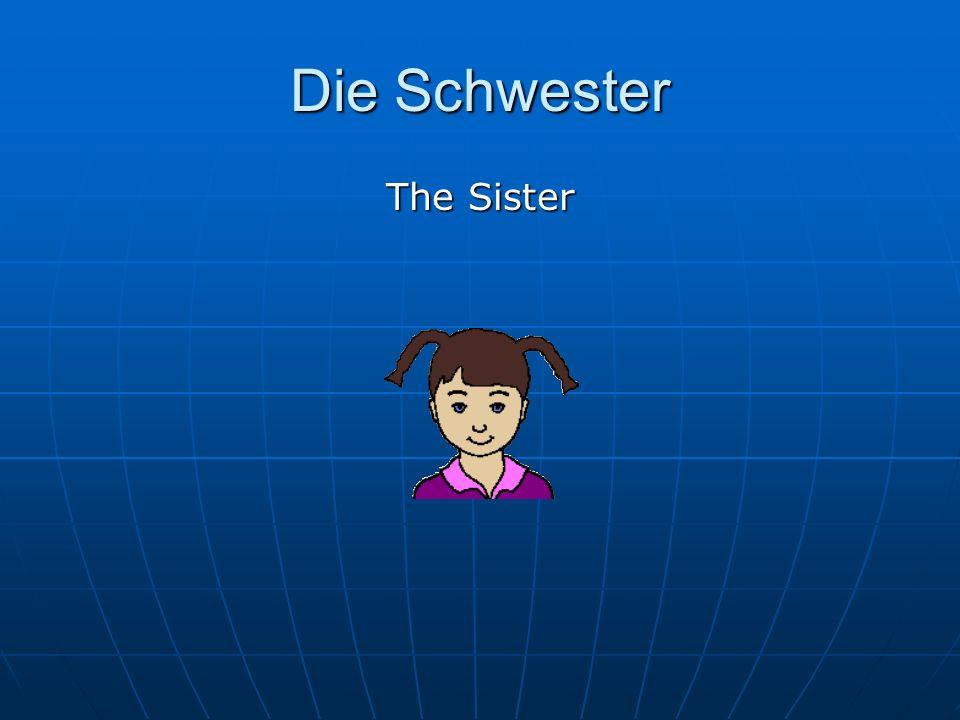 Die Schwester The Sister