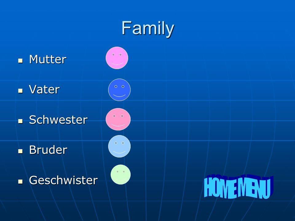 Family Mutter Mutter Vater Vater Schwester Schwester Bruder Bruder Geschwister Geschwister