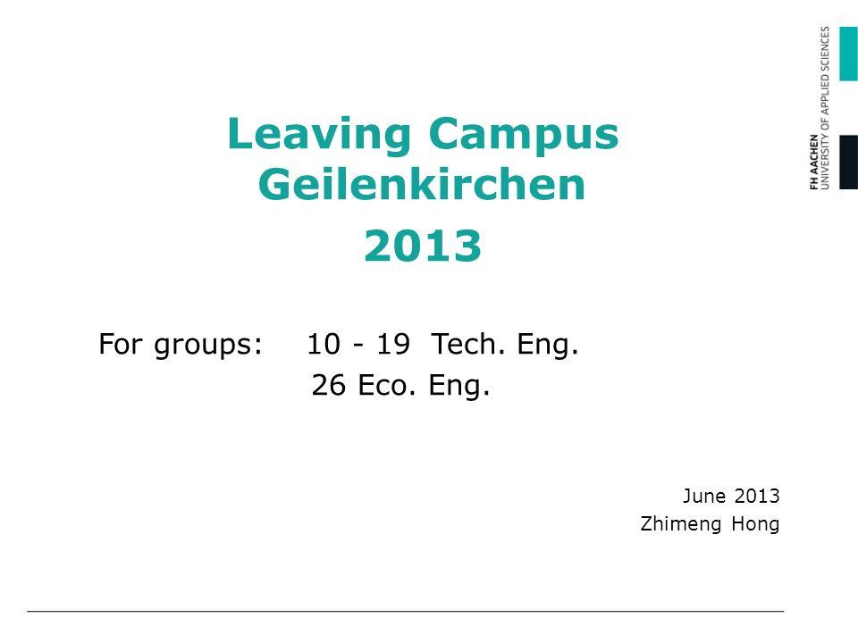 Leaving Campus Geilenkirchen 2013 For groups: 10 - 19 Tech.