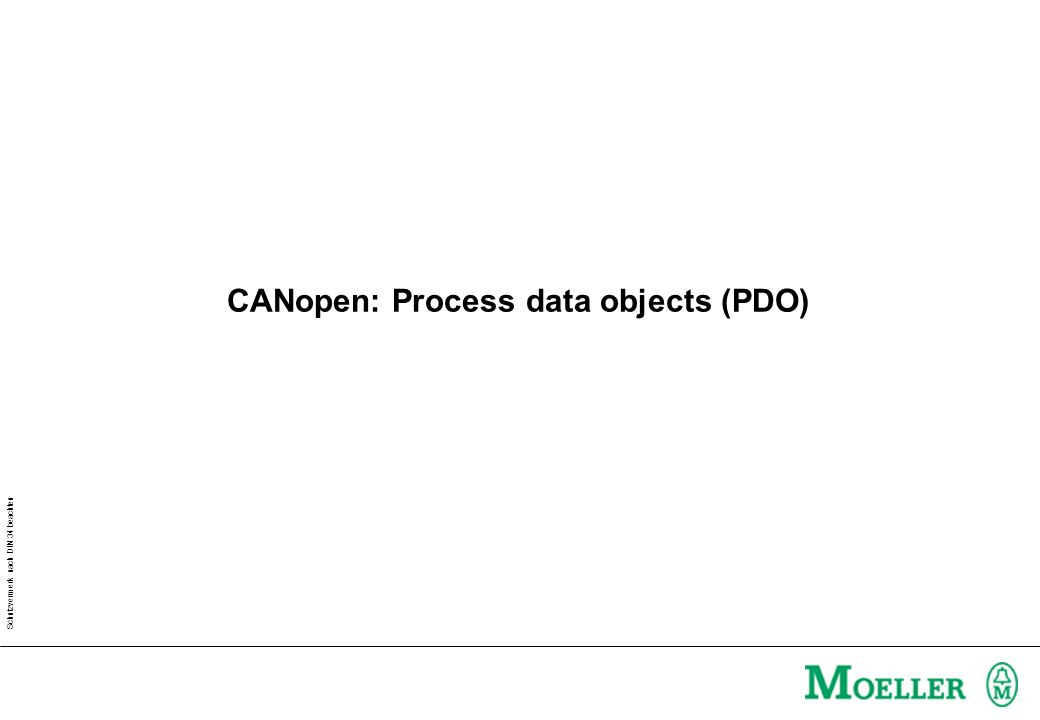 Schutzvermerk nach DIN 34 beachten CANopen: Process data objects (PDO)