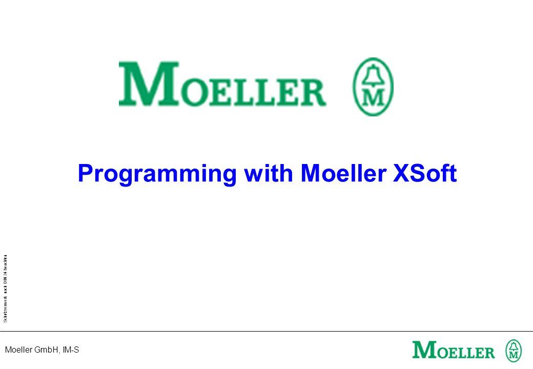 Moeller GmbH, IM-S Schutzvermerk nach DIN 34 beachten Programming with Moeller XSoft