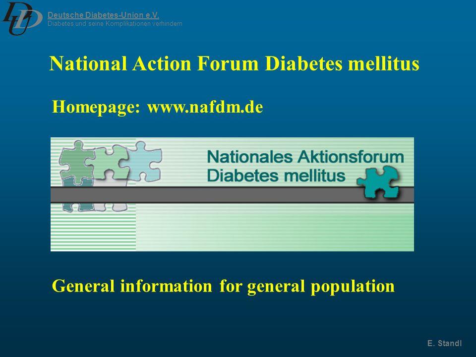 Deutsche Diabetes-Union e.V. Diabetes und seine Komplikationen verhindern E. Standl National Action Forum Diabetes mellitus General information for ge